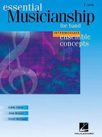 Essential Musicianship for Band - Ensemble Concepts: Intermediate Level - F Horn