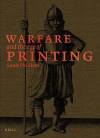 Warfare and the Age of Printing (4 Vols.): Catalogue of Early Printed Books from Before 1801 in Dutch Military Collections
