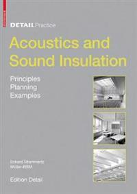 Acoustics and Sound Insulation: Principles, Planning, Examples