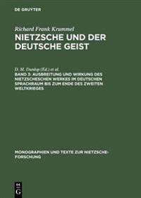 Ausbreitung Und Wirkung Des Nietzscheschen Werkes Im Deutschen Sprachraum Bis Zum Ende Des Zweiten Weltkrieges