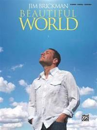 Jim Brickman -- Beautiful World: Piano/Vocal/Chords