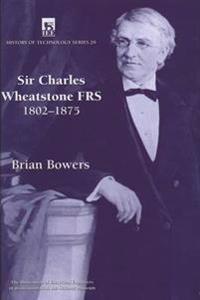 Sir Charles Wheatstone FRS, 1802-1875