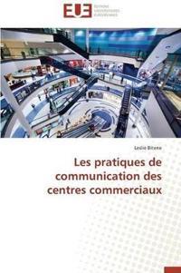 Les Pratiques de Communication Des Centres Commerciaux