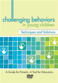 Challenging Behaviors in Young Children: Techniques & Solutions