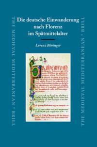 Die Deutsche Einwanderung Nach Florenz Im Spatmittelalter