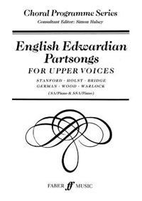 English Edwardian Partsongs for Upper Voices: SA/Piano & SSA/Piano