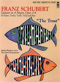 """Franz Schubert: Quintet in a Major, Opus 114 """"The Trout"""" [With CD (Audio)]"""