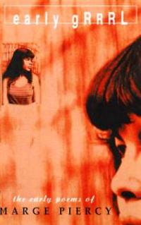 Early Grrrl: The Early Poems of Marge Piercy