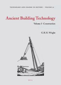 Ancient Building Technology, Volume 3: 2-Volume Set: Construction