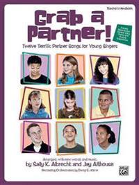 Grab a Partner!: Twelve Terrific Partner Songs for Young Singers, Book & CD