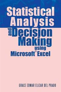 Statistical Analysis and Decision Making Using Microsoft Excel