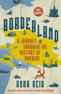 Borderland - a journey through the history of ukraine