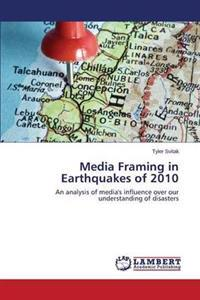 Media Framing in Earthquakes of 2010