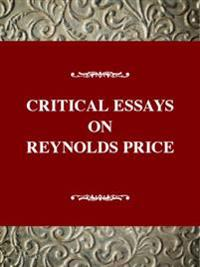 Critical Essays on Reynolds Price