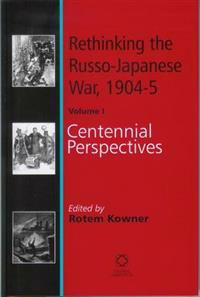 Rethinking the Russo-Japanese War 1904-05