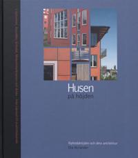 Husen på höjden : Nybodahöjden och dess arkitektur : [Liljeholmen, Aspudden, Gröndal, Midsommarkransen och Årsta - från kåkstad till kvalitetsboende]