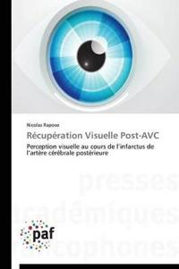 R�cup�ration Visuelle Post-Avc