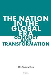 The Nation in the Global Era: Conflict and Transformation
