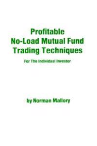 Profitable No-Load Mutual Fund Trading Techniques: For the Individual Investor