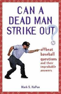 Can A Dead Man Strike Out?