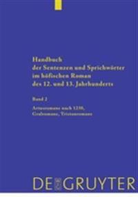 Handbuch Der Sentenzen Und Sprichworter Im hofischen Roman des 12. und 13. Jahrhunderts