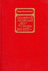 Decorative and Architectural Arts in Chicago, 1871-1933
