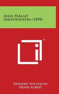 Ainsi Parlait Zarathoustra (1898)