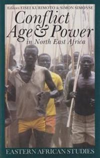 Conflict, Age & Power in North East Africa