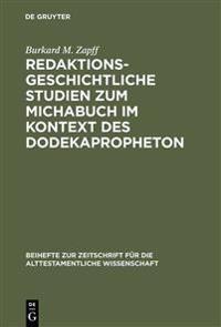 Redaktionsgeschichtliche Studien Zum Michabuch Im Kontext Des Dodekapropheton
