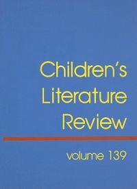 Children's Literature Review, Volume 139