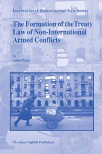The Formation of the Treaty Law of Non-International Armed Conflicts