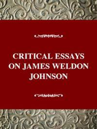Critical Essays on James Weldon Johnson