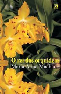 O Rei Das Orquideas
