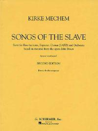 Songs of the Slave: Suite for Bass-Baritone, Soprano, Chorus (Satb) and Orchestra Based on Material from the Opera John Brown