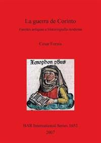 La guerra de corinto - Fuentes antiguas e historiografia moderna / The Corinth war - old Sources and modern historiography