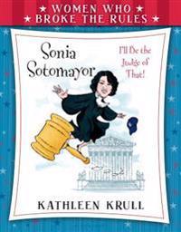 Women Who Broke the Rules: Sonia Sotomayor