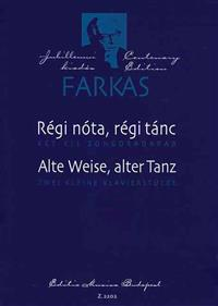 Two Piano Pieces: Regi Nota, Regi Tanc (Alte Weise, Alter Tanz)