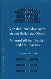 Von Den Toren Des Hades Zu Den Hallen Des Olymp: Artemiskult Bei Theokrit Und Kallimachos