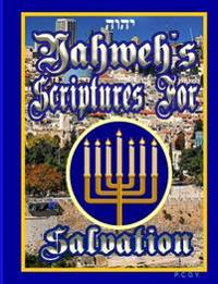 Yahweh's Scriptures for Salvation