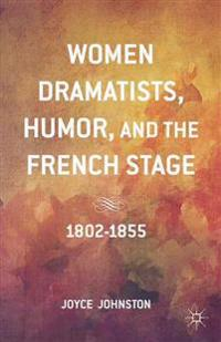 Women Dramatists, Humor, and the French Stage