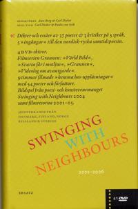 """Swinging with neighbours : [dikter och essäer av 37 poeter & 3 kritiker på 5 språk : 5 """"ingångar"""" till den nordisk-ryska samtidspoesin : 2001-2006]"""
