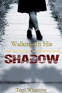 Walking in His Shadow