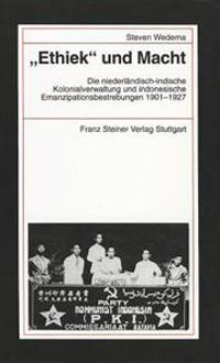 Ethiek Und Macht. Die Niederlandisch-Indonesische Kolonialverwaltung Und Indonesische Emanzipationsbestrebungen 1901-1927