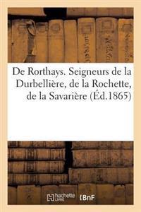 de Rorthays. Seigneurs de la Durbelli�re, de la Rochette, de la Savari�re