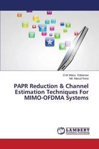 Papr Reduction & Channel Estimation Techniques for Mimo-Ofdma Systems