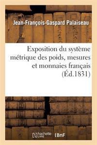 Exposition Du Systeme Metrique Des Poids, Mesures Et Monnaies Francais, Applique Au Calcul Decimal