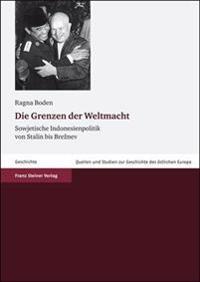 Die Grenzen Der Weltmacht: Sowjetische Indonesienpolitik Von Stalin Bis Breznev