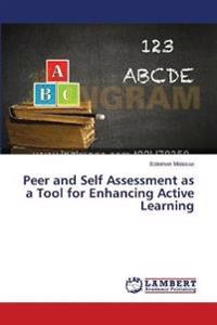 Peer and Self Assessment as a Tool for Enhancing Active Learning