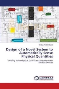Design of a Novel System to Automatically Sense Physical Quantities