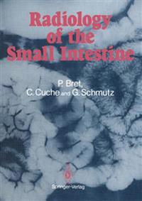 Radiology of the Small Intestine